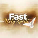 Fast of the Holy Spirit - Day 8